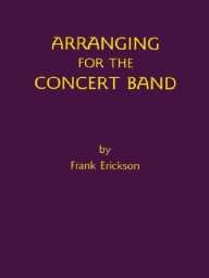 Score and Parts Educational Arranging for the Concert Band (Text Book)