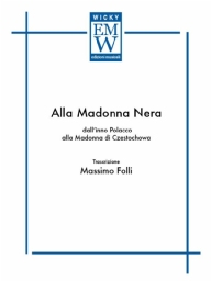 Score and Parts Sacred Music Alla Madonna Nera ( frm Polish Hymn)