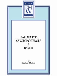 Score and Parts Soloist & Concert Band Ballata per Sax Tenore e Banda